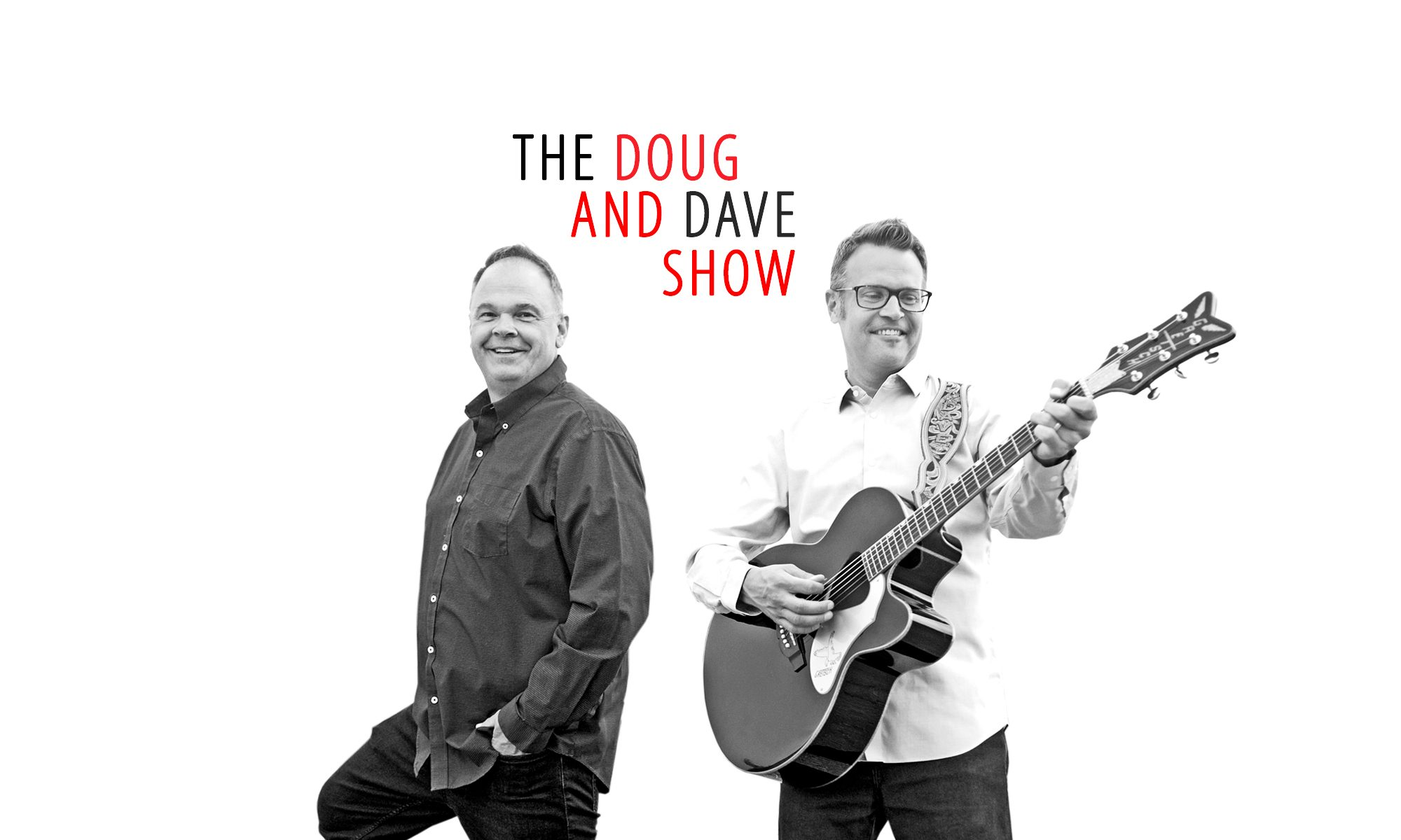 The Doug and Dave Show